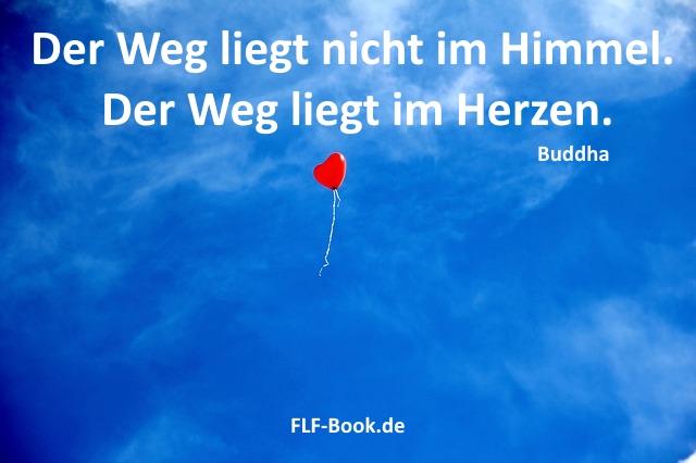 Der Weg liegt nicht im Himmel. Der Weg liegt im Herzen Buddha
